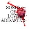 Song Of Love & Disaster